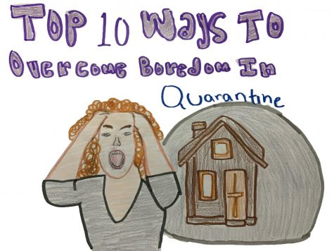 Top Ten Ways to Overcome Boredom In Quarantine